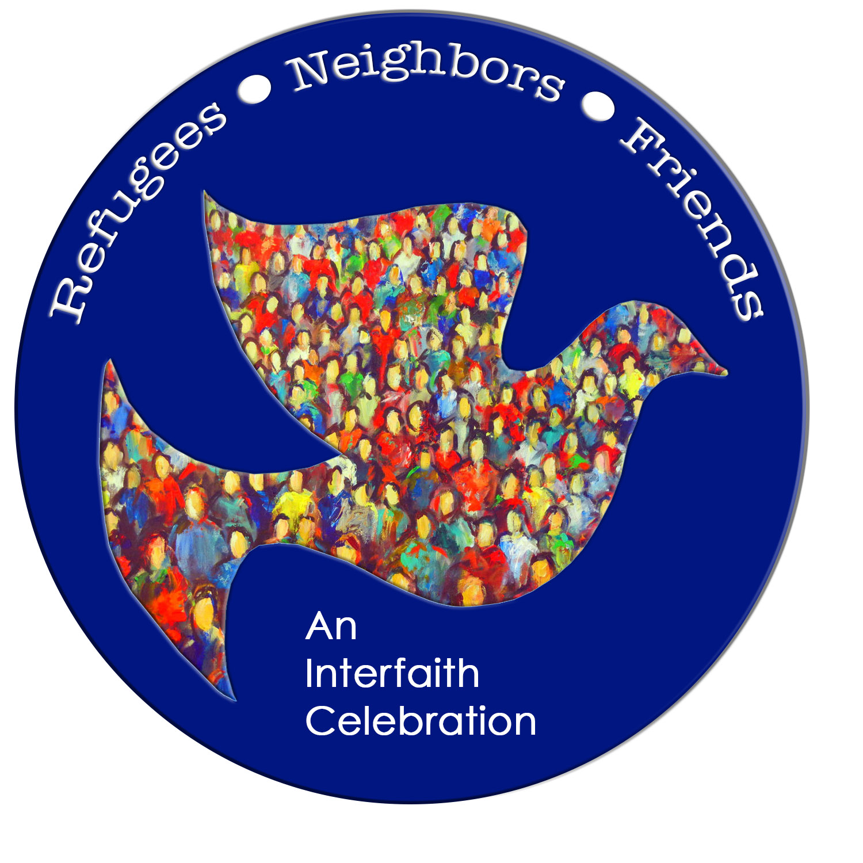 Refugees, Neighbors, Friends -- An Interfaith Celebration