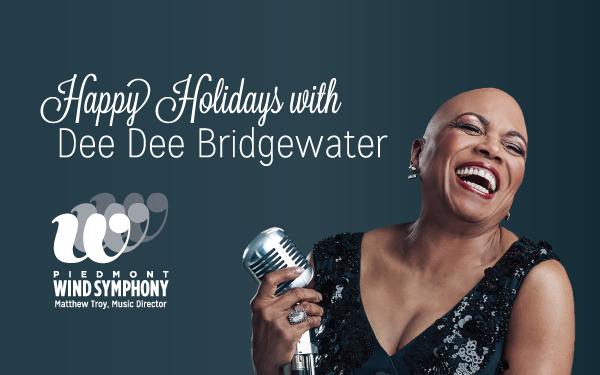 Happy Holidays with Dee Dee Bridgewater and the Piedmont Wind Symphony