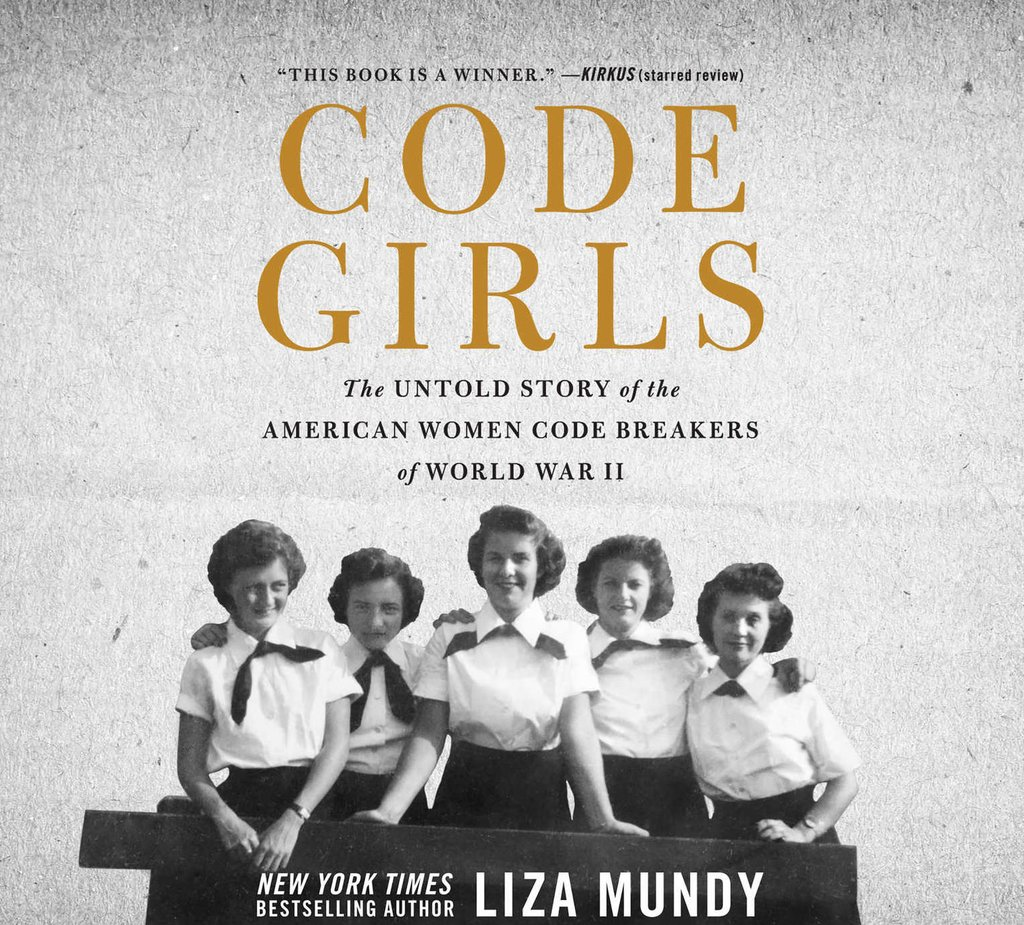 """Book Talk: National Bestseller """"Code Girls,"""" with Author Liza Mundy"""