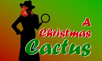 "Stained Glass Playhouse presents ""A Christmas Cactus"""