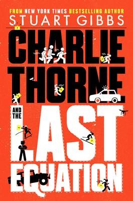 Stuart Gibbs & Charlie Thorne and the Last Equation