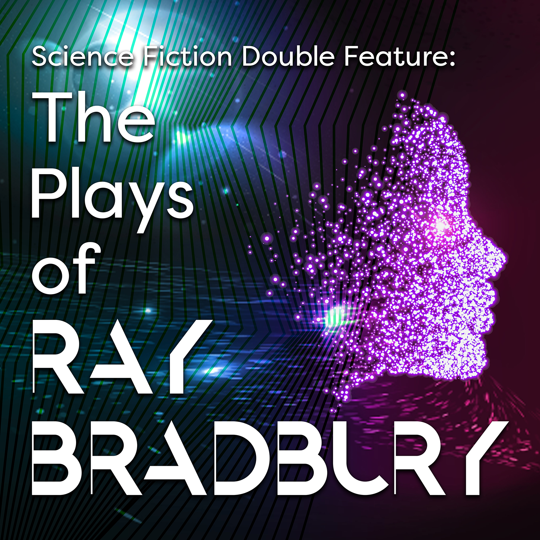 Science Fiction Double Feature: The Plays of Ray Bradbury