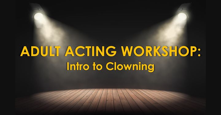 Workshop: Intro to Clowning